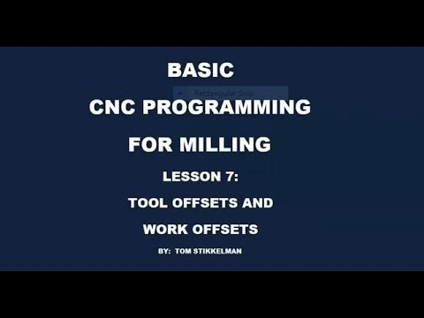 CNC MILL PROGRAMMING PT 7- HOW TOOL OFFSETS AND WORK OFFSETS ARE USED IN A CNC PROGRAM
