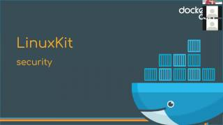 Docker Linux Distributions that work with Kubernetes: LinuxKit with Justin Cormack from Docker thumbnail