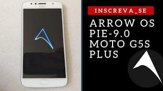Rom 9.0 Arrow Pie moto G5s plus
