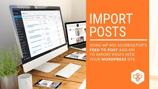 Import Posts Into Your WordPress Site - WP RSS Aggregator thumbnail