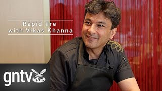 Rapid fire with celebrity chef Vikas Khanna