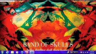 light of the morning-band of skulls