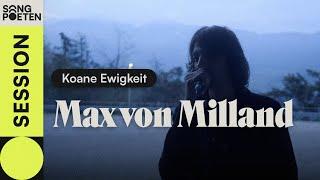 Max von Milland - Koane Ewigkeit (Songpoeten Session)
