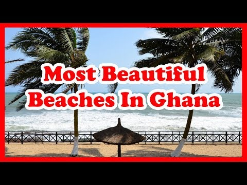 5 Most Beautiful Beaches In Ghana | West Africa | Love Is Vacation