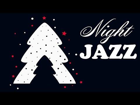 Christmas Night - Smooth Holiday JAZZ: Winter Night Jazz Music