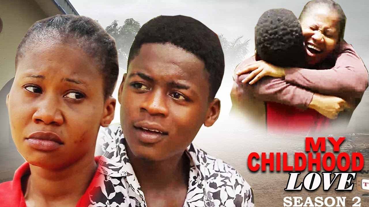 Download My Childhood Love Season 2   -  2016 Latest Nigerian Nollywood Movie