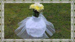 ВАЗА-НЕВЕСТА/УКРАШЕНИЕ НА СВАДЬБУ/АКСЕССУАРЫ СВОИМИ РУКАМИ/свадебный декор из ткани
