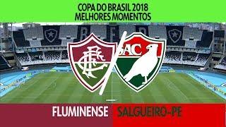Melhores Momentos - Fluminense 5 x 0 Salgueiro-PE - Copa do  Brasil - 15/02/2018