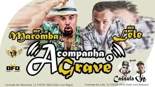 MC Lele e MC Maromba - Acompanha o Grave ( DJ Cassula e DJ DN ) 2015