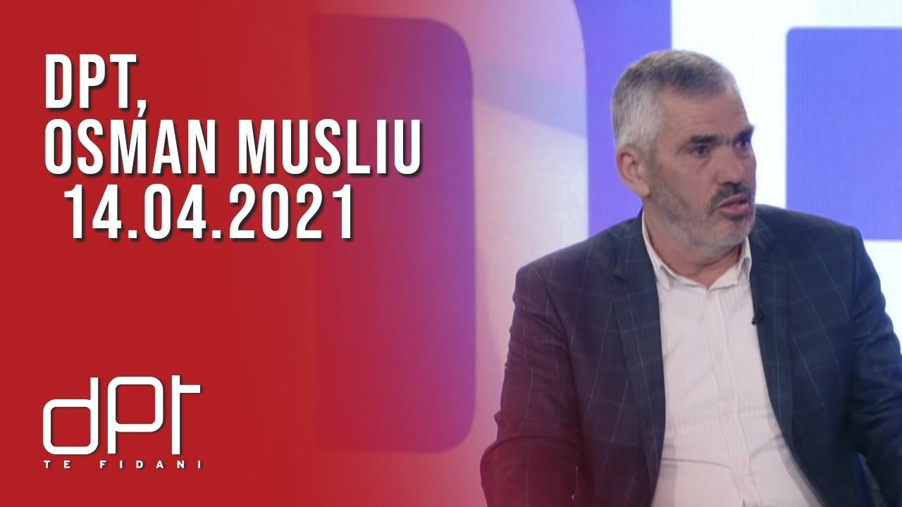 DPT, Osman Musliu - 14.04.2021