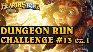 DUNGEON RUN CHALLENGE #13 cz.1 - Hearthstone Dungeon Run