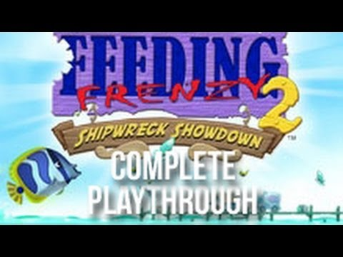 Feeding Frenzy 2 - Shipwreck Showdown (Playthrough)