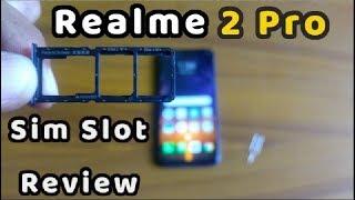 RealMe 2 Pro Sim Slot Review | Realme 2 pro sim slot video | Realme 2 pro sim slot type