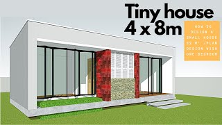 Tiny House 4 X 8 M/how To Design A Small House 32 M²/plan Design With One Bedroom