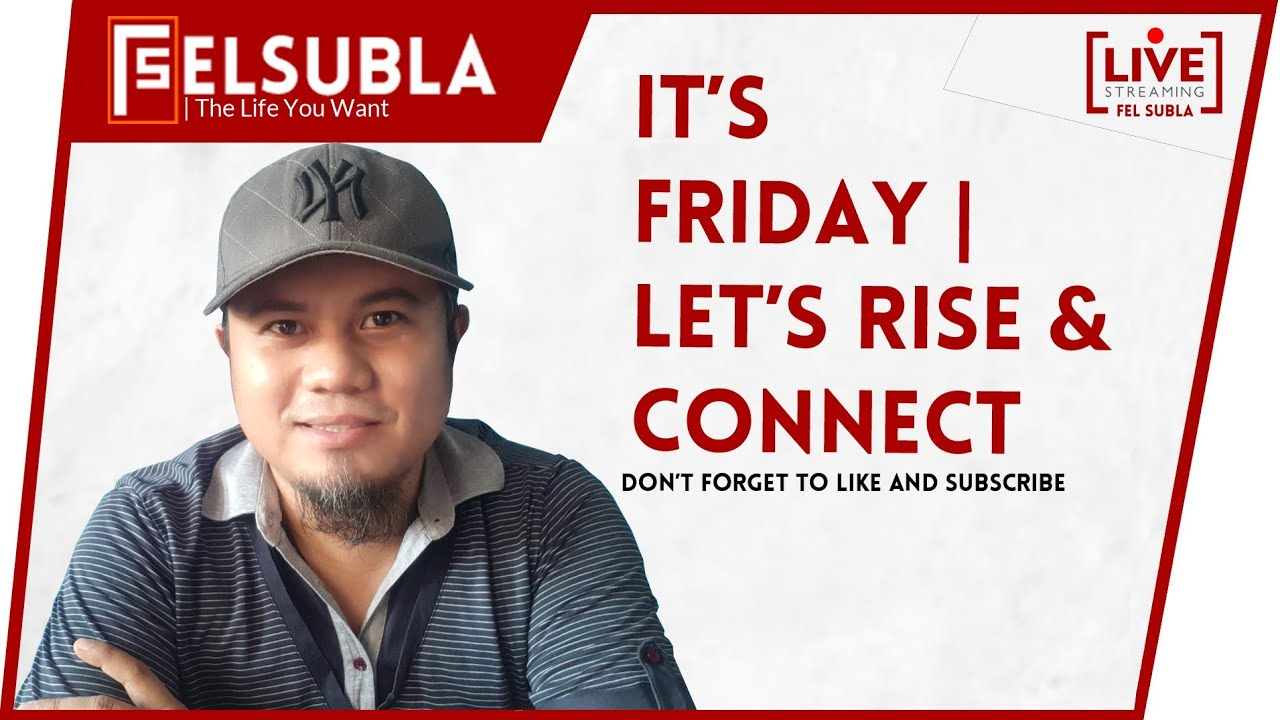 It's Friday | Let's Rise & Connect | Fel Subla