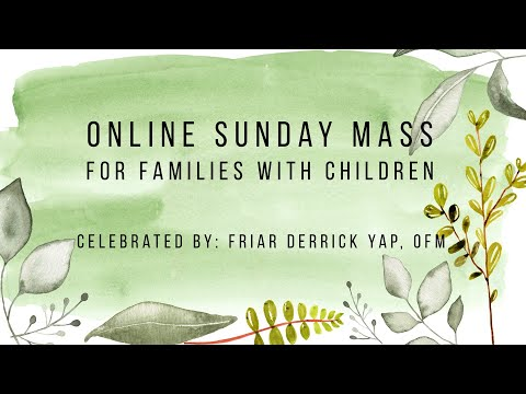 Catholic Sunday Mass Online (with Children) - 23rd Sunday of Ordinary Time 2021