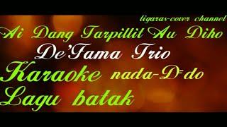 Download Karaoke-Dang Tarpillit Au Diho-De'fama trio-D=do