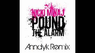 Nicki Minaj - Pound The Alarm (Anndyk Remix) [Radio Mix]