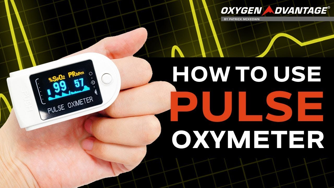 How To Use Pulse Oximeter - Oxygen Advantage (2018) by