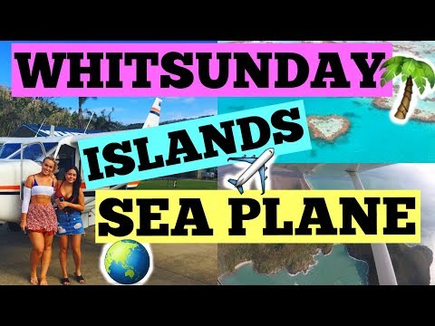 WHITSUNDAY ISLANDS : SEA PLANE AUSTRALIA VLOG 1