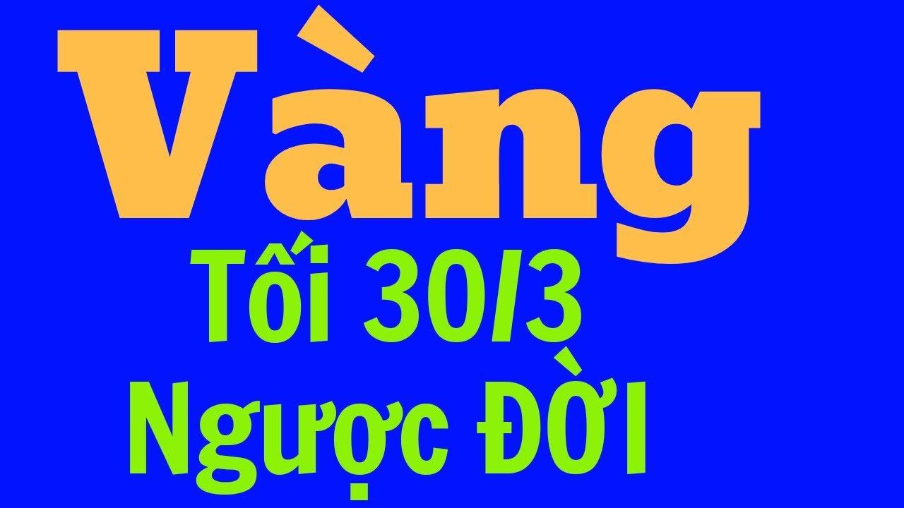 Giá Vàng Tối Hôm Nay Ngày 30/3/2020-Vàng SJC 9999 24k Bao Nhiêu 1 Chỉ