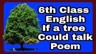 6th class English If a tree could Talk Poem
