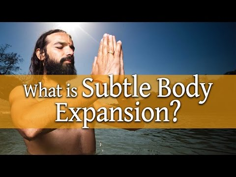 What is Subtle Body Expansion?