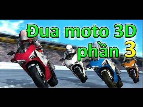 Game đua moto 3D phần 3 | Video hướng dẫn chơi game 24h