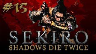 Sekiro: Shadows Die Twice #15