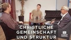 Christliche Gemeinschaft und Struktur. wieso so und nicht anders?