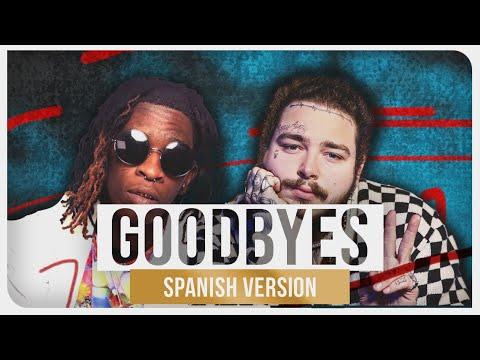 Post Malone & Young Thug - Goodbyes feat Jeram Spanish