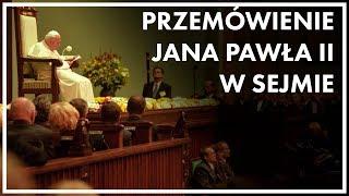 Przemówienie Jana Pawła II podczas wizyty w Sejmie
