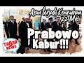 Prabowo Kabur!