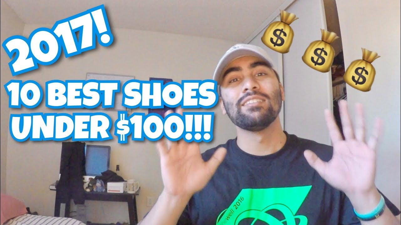 be20fd1fd 10 BEST SHOES FOR UNDER  100!!! (2017) - YouTube