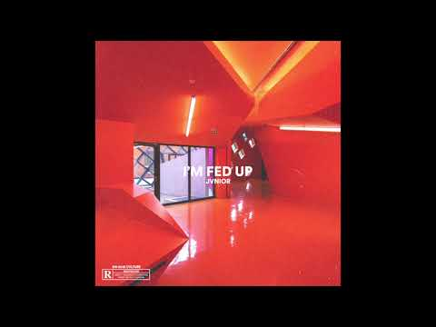 Jvnior - I'm Fed Up (Official Audio)