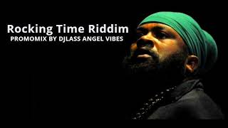 Rocking Time Riddim Mix Feat.  Sizzla, Fantan Mojah, Lutan Fyah (April Refix 2018)