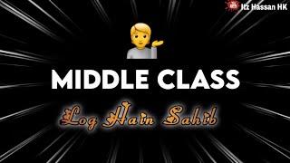 Middle Class Log Hain Sahib 🙏🏻 Deep Words Status Heart Touching 2021 Shayari ❤ Black Screen Status