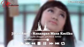 Single Terbaru -  Jihan Audy Kenangan Masa Kecilku Video Lyrics
