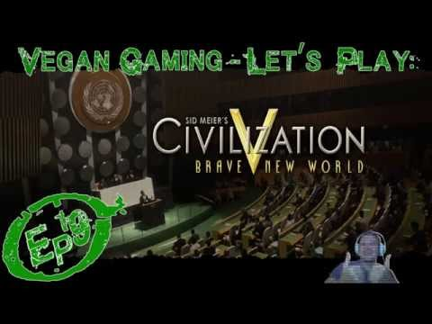 Vegan Gaming - Civilization 5: A Brave New World - Ep19