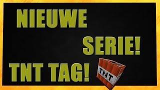 NIEUWE SERIE! TNT TAG #1 Winnaar of Verliezer?