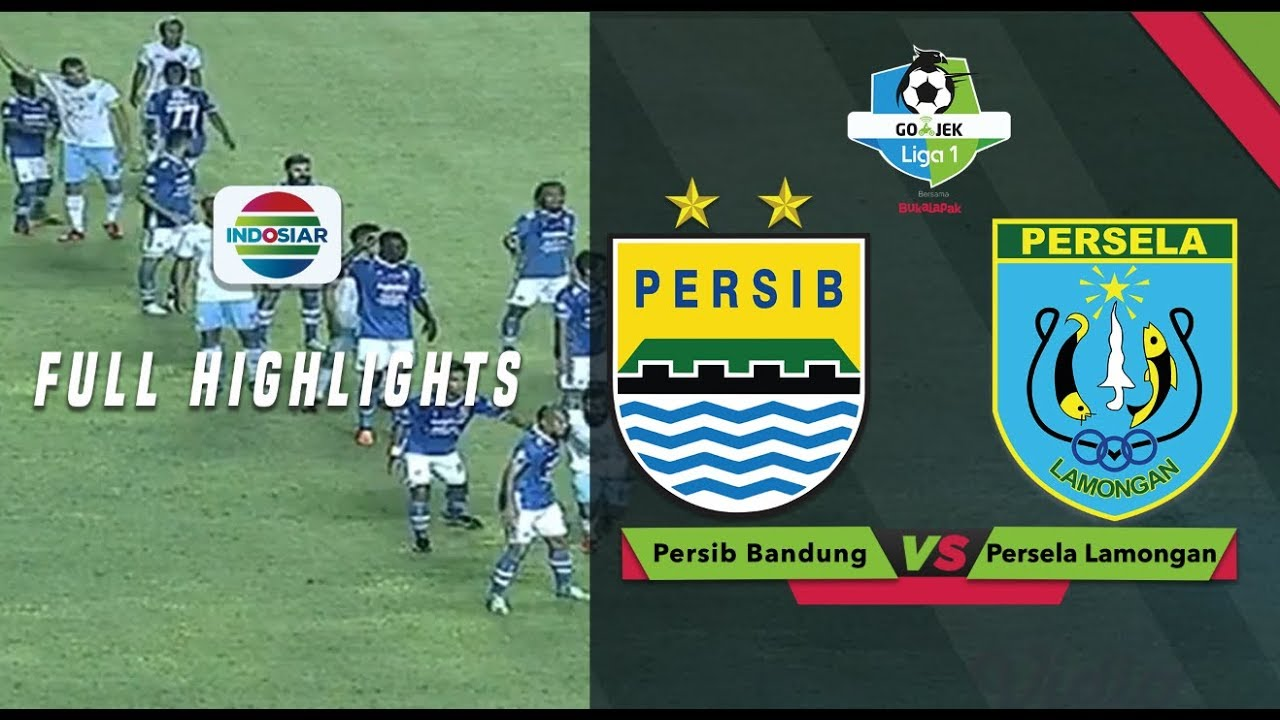 Persib Bandung  Vs Persela Lamongan  Full Highlight Go Jek Liga  Bersama Bukalapak