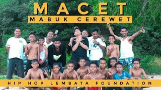 MACET (Mabuk Cerewet) _ HLF