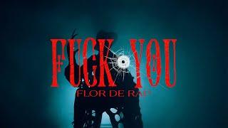 Flor de Rap - F*ck You (Vídeo Oficial)