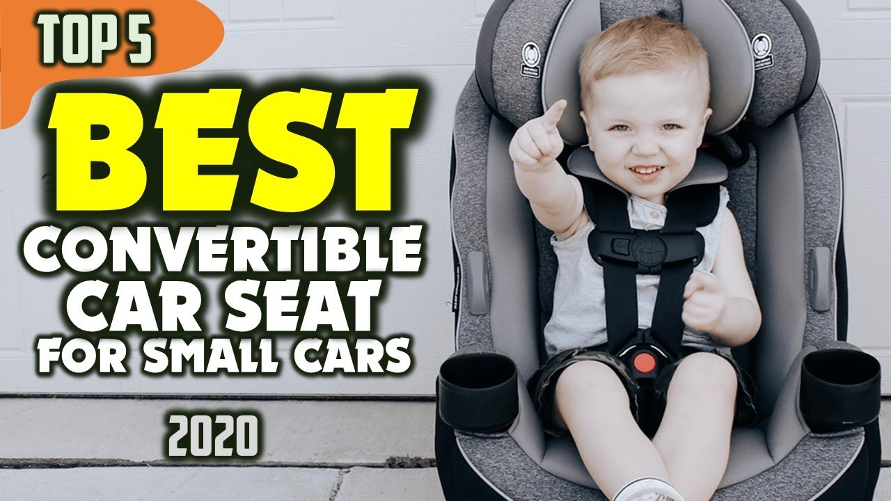 Best Convertible Car Seat For Small Cars 2020 Top 5 Youtube