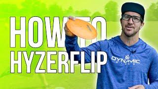 How to throw a hyzerflip! W/ Eŗic Oakley | Disc Golf Beginner's Guide