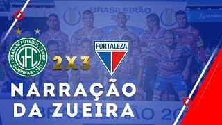 Guarani 2x3 Fortaleza  - NARRAÇÃO DA ZUEIRA #12