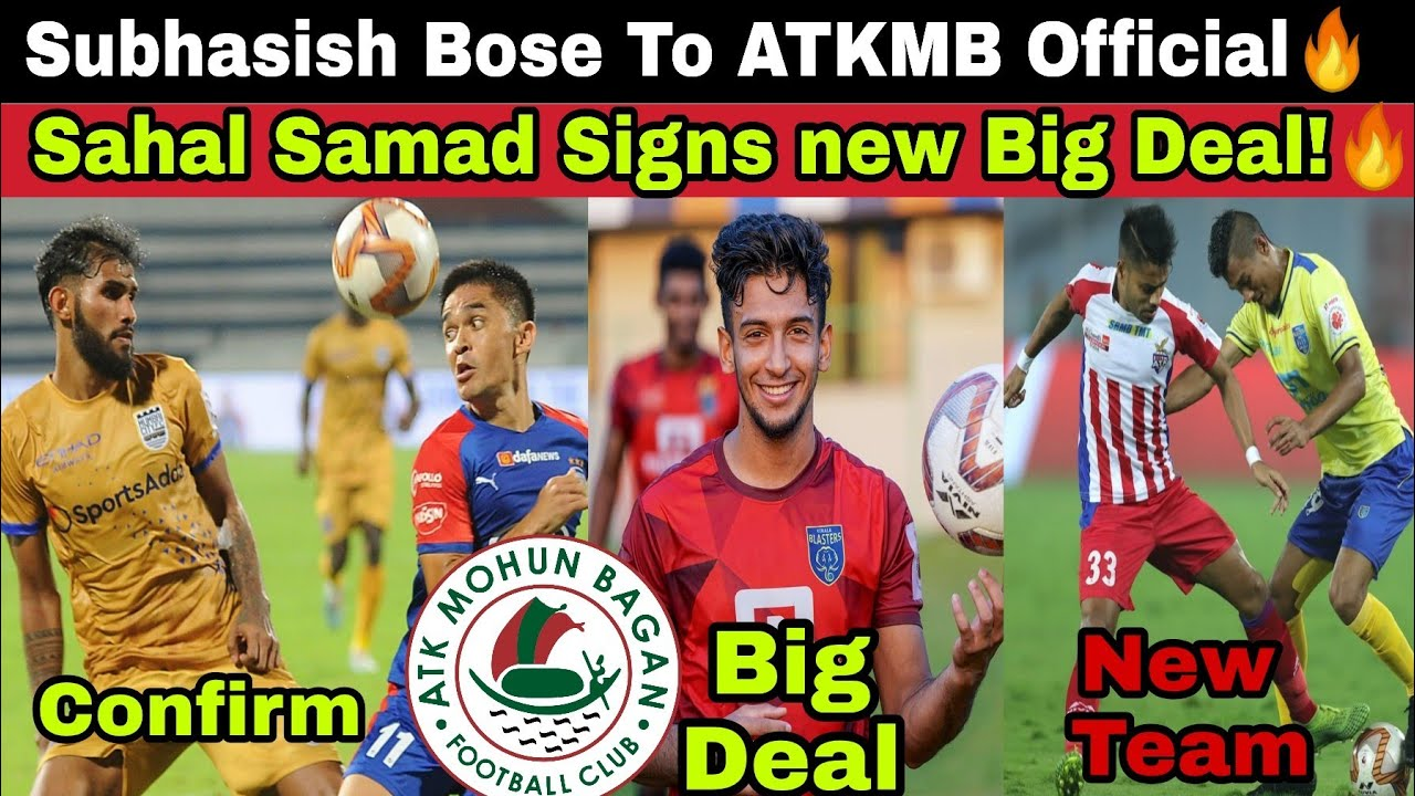 ATKMB Big Announcement🔥Subhasish Bose Signs 5 Years Deal😯Sahal Samad Contract extention!New Teams