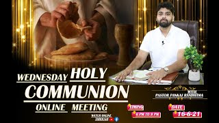 WEDNESDAY  HOLY COMMUNION PRAYER MEETING  || LIVE STREAM || 16- 06- 2021 II