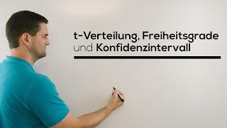 t-Verteilung, Freiheitsgrade, Konfidenzintervall, Mathe by Daniel Jung