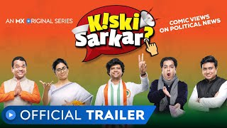 Kiski Sarkar | Official Trailer | Mon-Fri, 7pm | MX Original Series | Elections on MX | MX Player